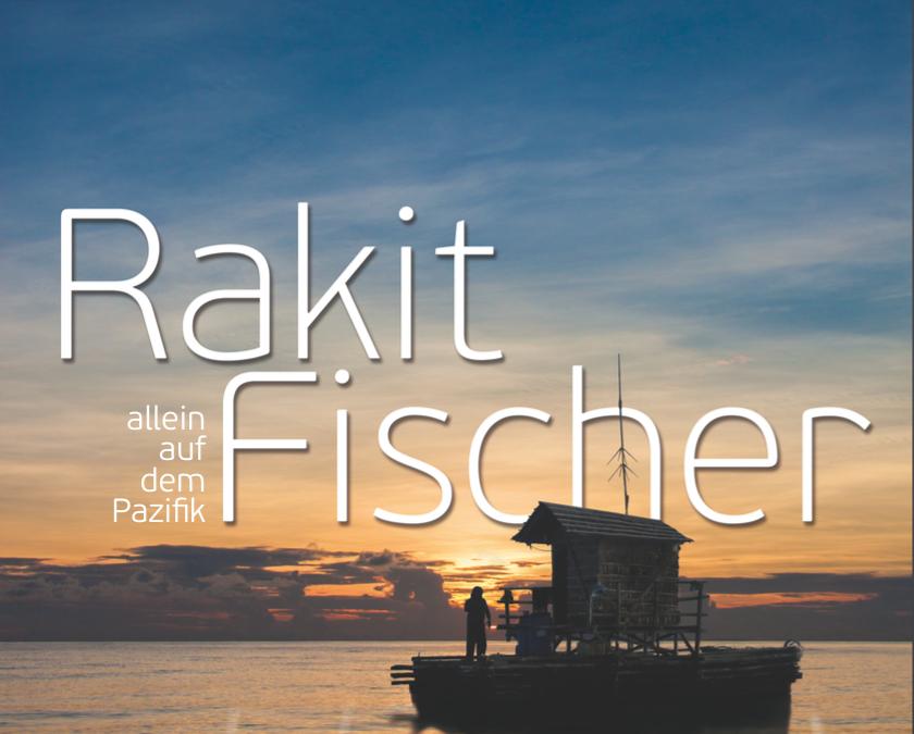 Rakit Fischer – allein auf dem Pazifik